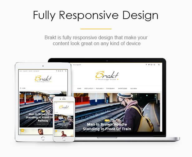 Fully Responsive Design - Brakt Blogger Template